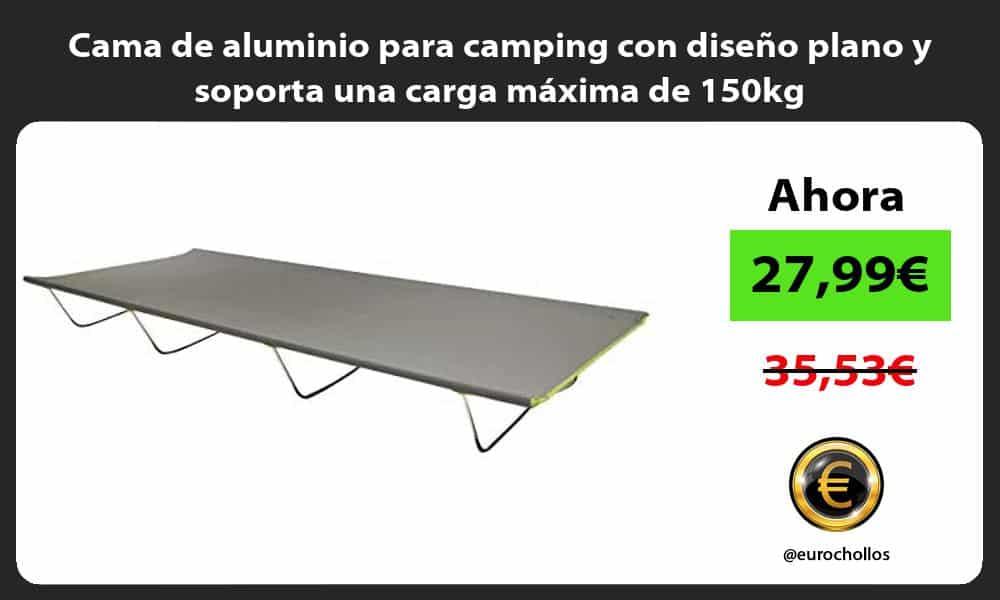 Cama de aluminio para camping con diseño plano y soporta una carga máxima de 150kg