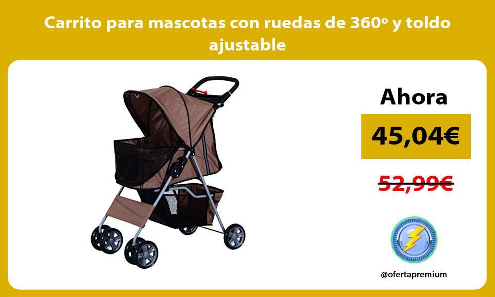 Carrito para mascotas con ruedas de 360º y toldo ajustable
