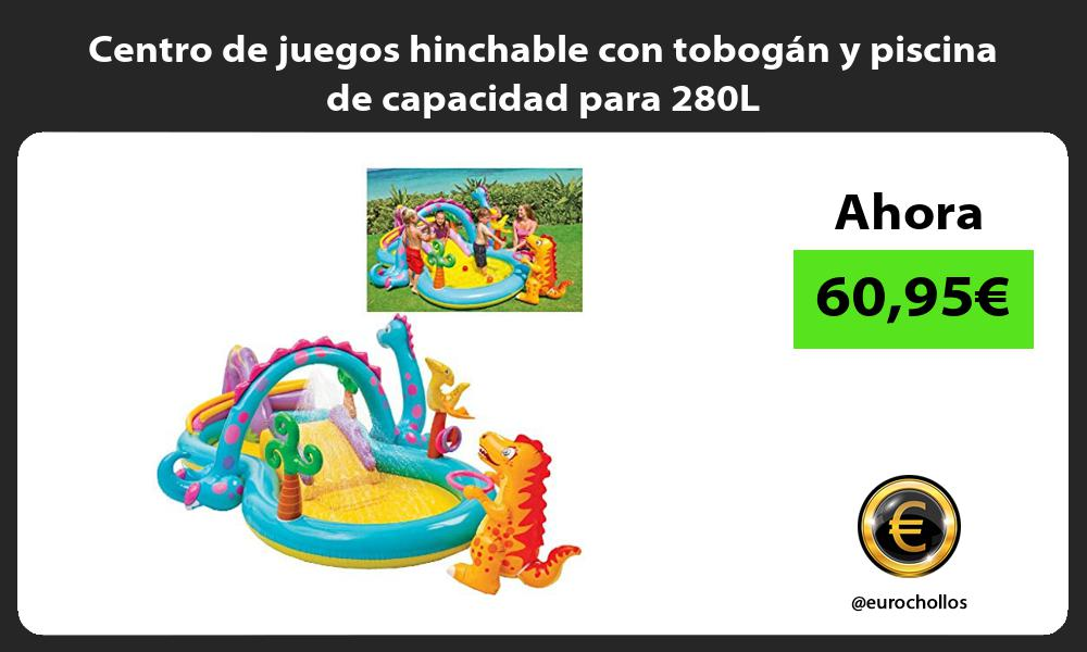 Centro de juegos hinchable con tobogán y piscina de capacidad para 280L