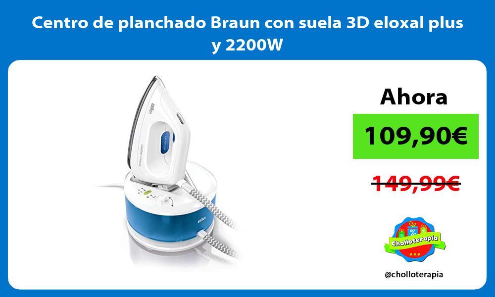 Centro de planchado Braun con suela 3D eloxal plus y 2200W