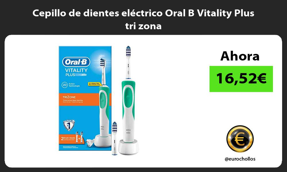 Cepillo de dientes eléctrico Oral B Vitality Plus tri zona