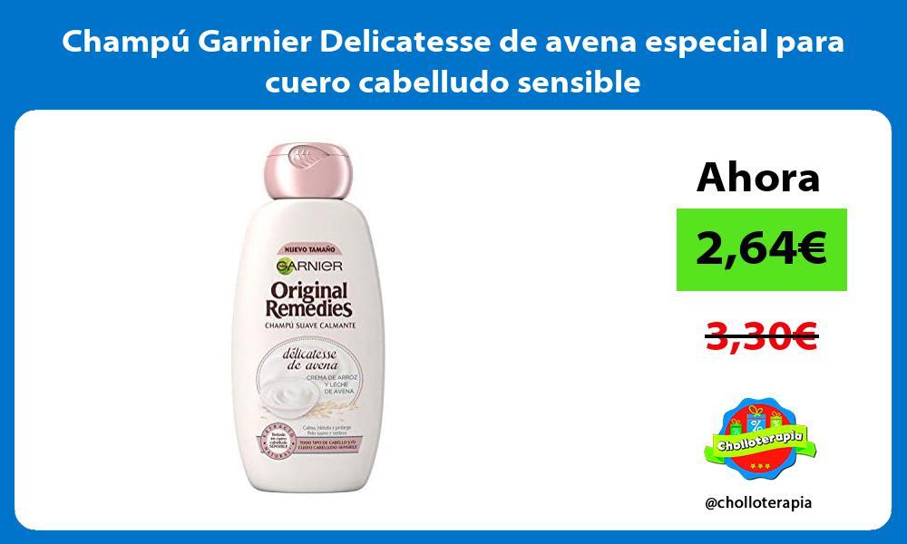 Champú Garnier Delicatesse de avena especial para cuero cabelludo sensible