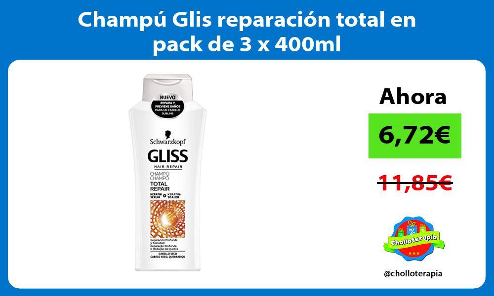 Champú Glis reparación total en pack de 3 x 400ml