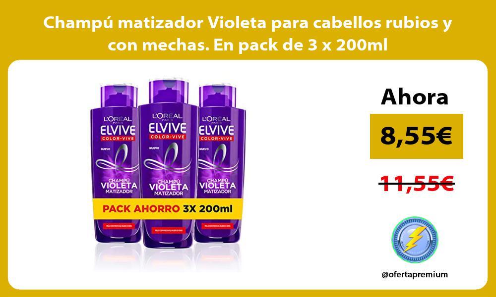Champú matizador Violeta para cabellos rubios y con mechas En pack de 3 x 200ml