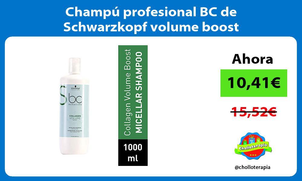 Champú profesional BC de Schwarzkopf volume boost