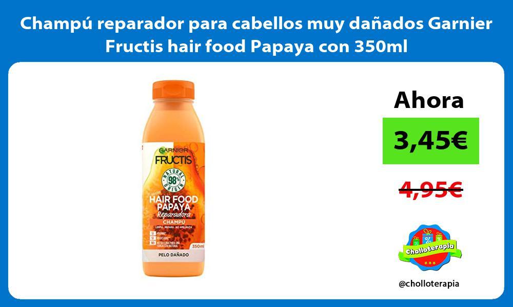 Champú reparador para cabellos muy dañados Garnier Fructis hair food Papaya con 350ml