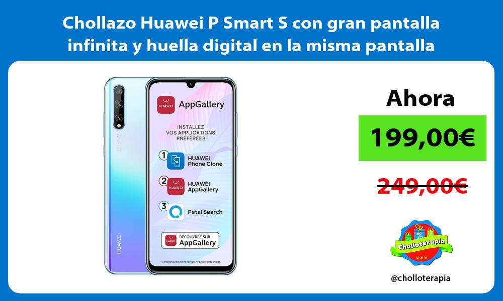 Chollazo Huawei P Smart S con gran pantalla infinita y huella digital en la misma pantalla