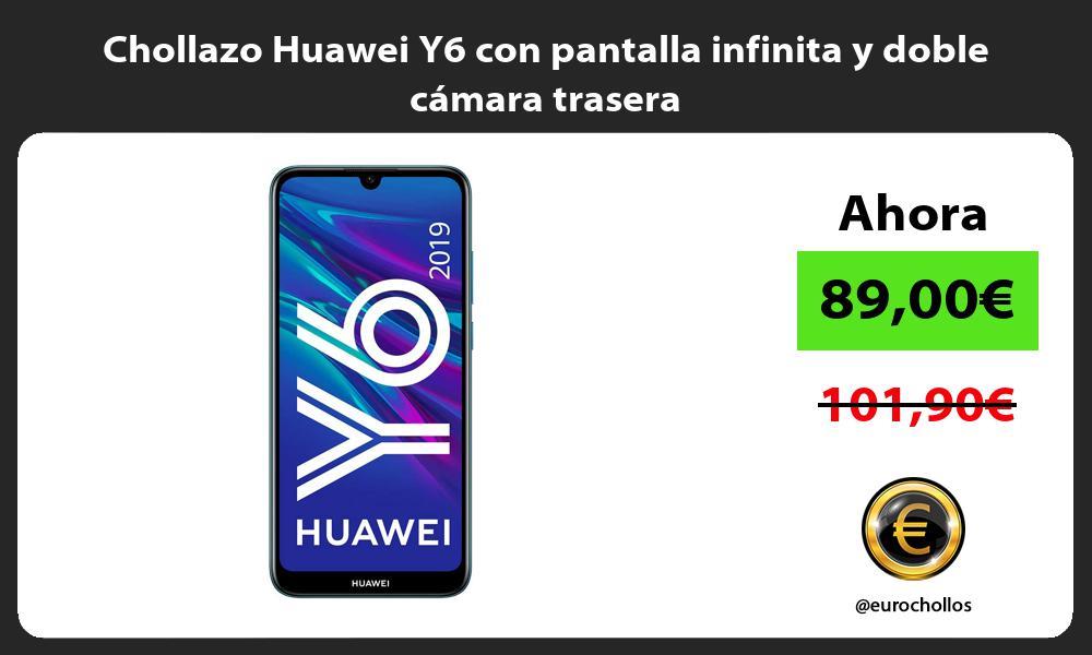 Chollazo Huawei Y6 con pantalla infinita y doble cámara trasera