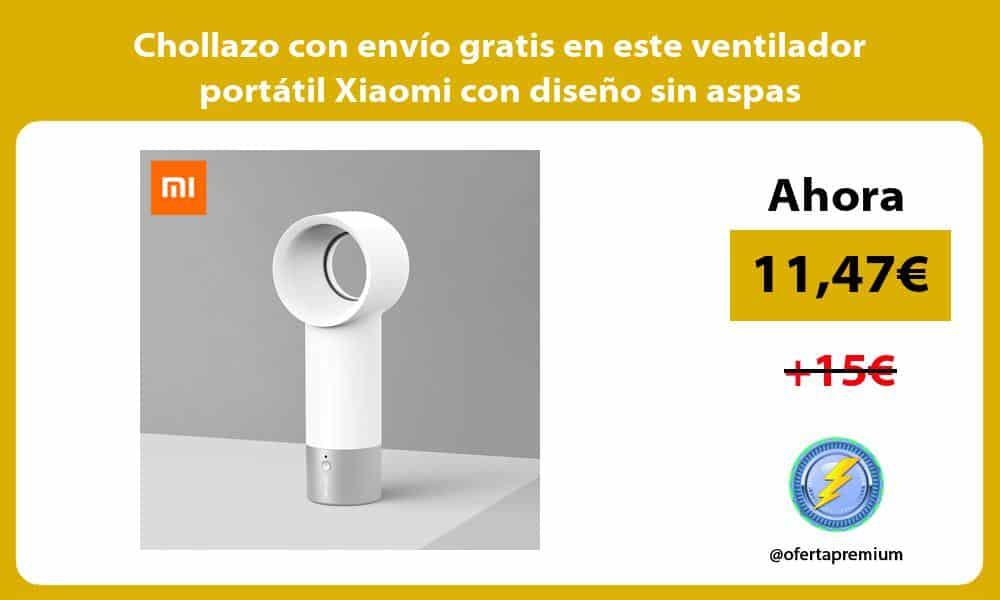 Chollazo con envío gratis en este ventilador portátil Xiaomi con diseño sin aspas