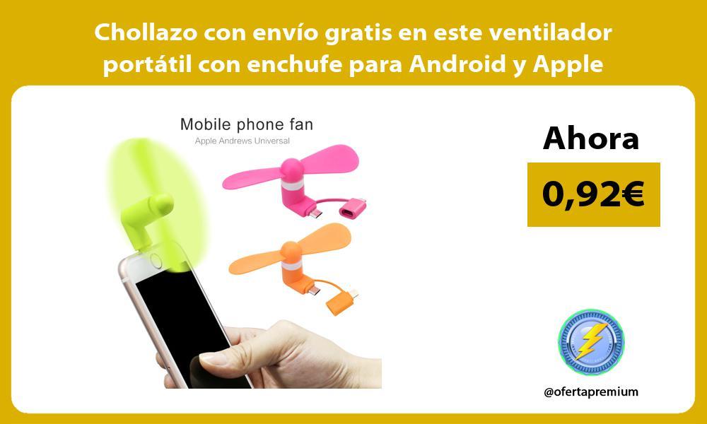Chollazo con envío gratis en este ventilador portátil con enchufe para Android y Apple