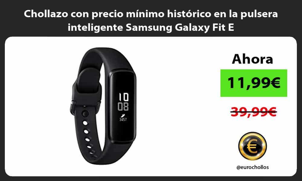 Chollazo con precio mínimo histórico en la pulsera inteligente Samsung Galaxy Fit E