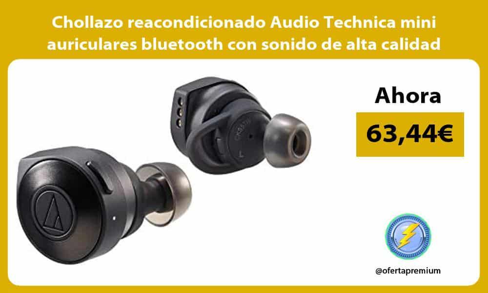 Chollazo reacondicionado Audio Technica mini auriculares bluetooth con sonido de alta calidad