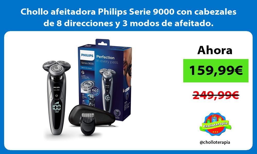 Chollo afeitadora Philips Serie 9000 con cabezales de 8 direcciones y 3 modos de afeitado