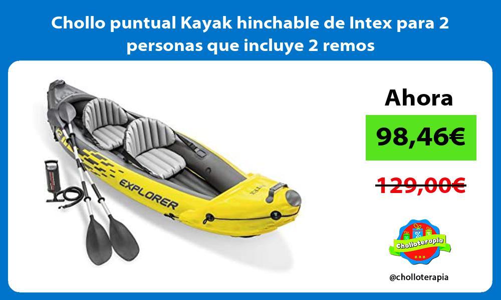 Chollo puntual Kayak hinchable de Intex para 2 personas que incluye 2 remos