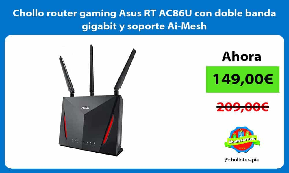 Chollo router gaming Asus RT AC86U con doble banda gigabit y soporte Ai Mesh