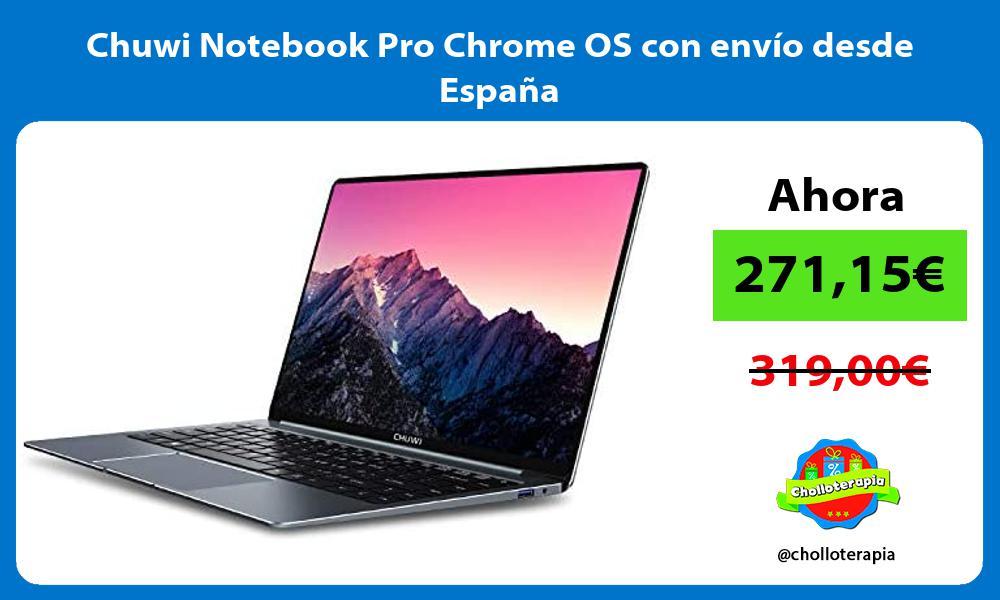 Chuwi Notebook Pro Chrome OS con envío desde España