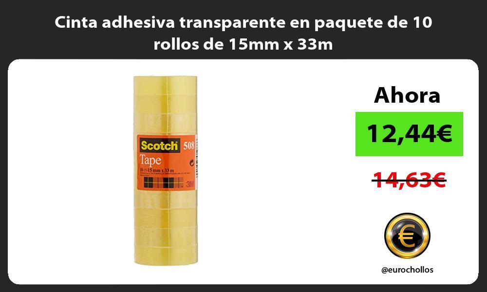 Cinta adhesiva transparente en paquete de 10 rollos de 15mm x 33m