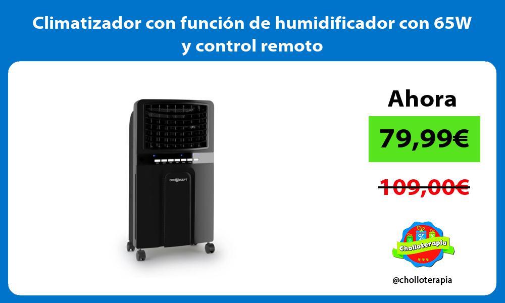 Climatizador con función de humidificador con 65W y control remoto