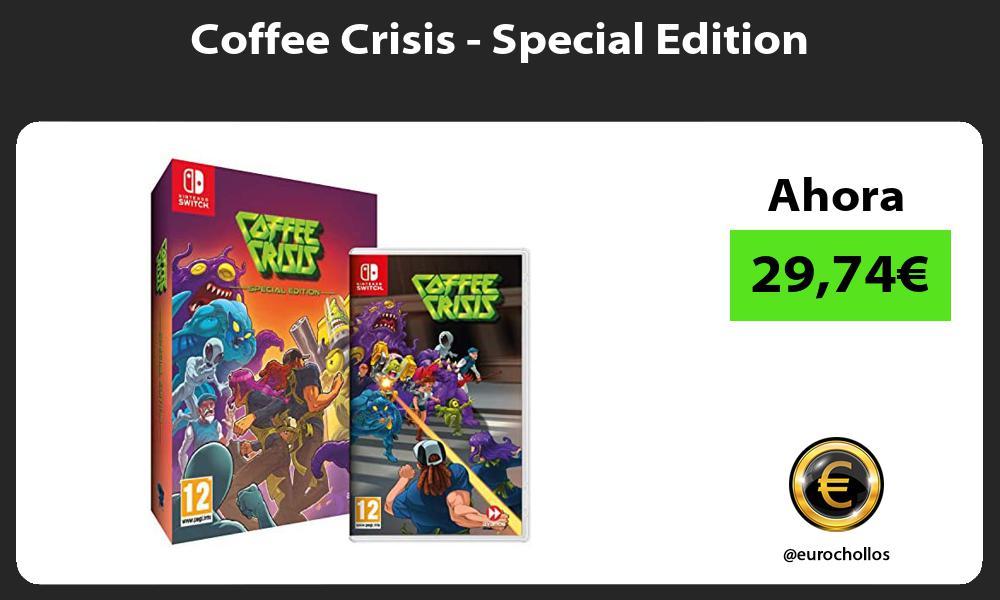 Coffee Crisis Special Edition