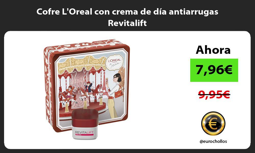Cofre LOreal con crema de día antiarrugas Revitalift