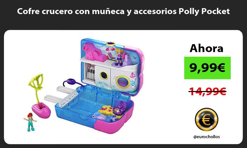 Cofre crucero con muñeca y accesorios Polly Pocket
