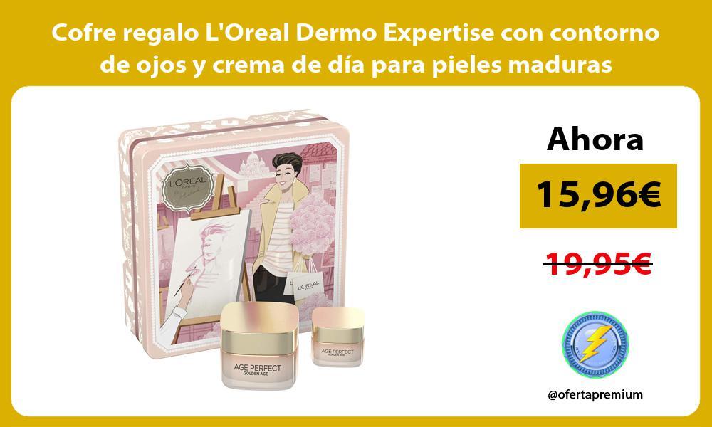 Cofre regalo LOreal Dermo Expertise con contorno de ojos y crema de día para pieles maduras