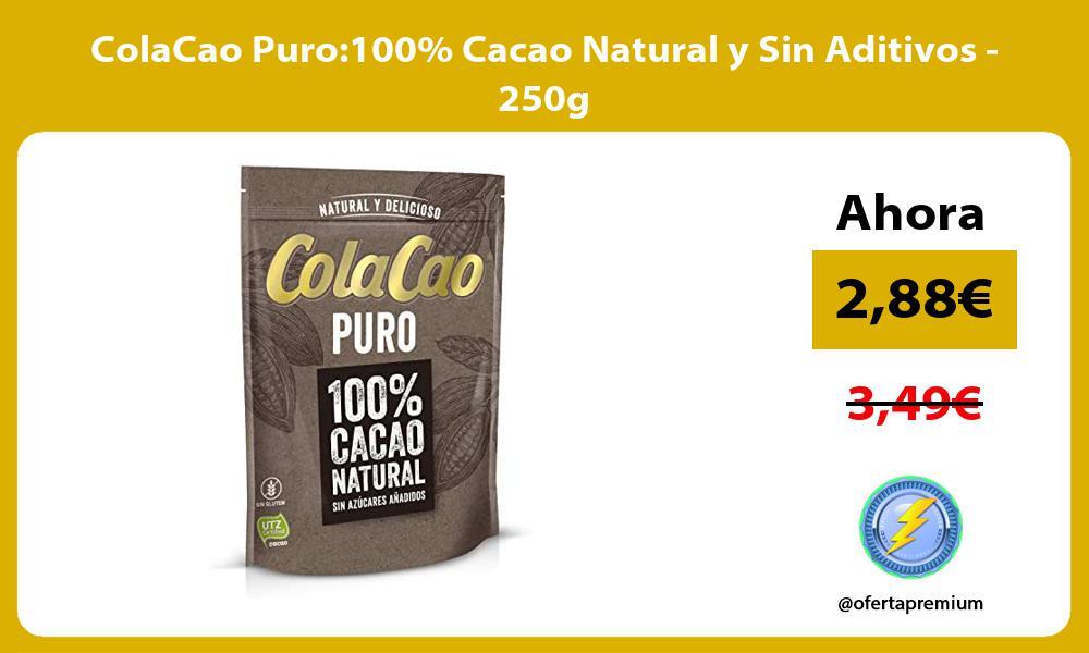 ColaCao Puro100 Cacao Natural y Sin Aditivos 250g