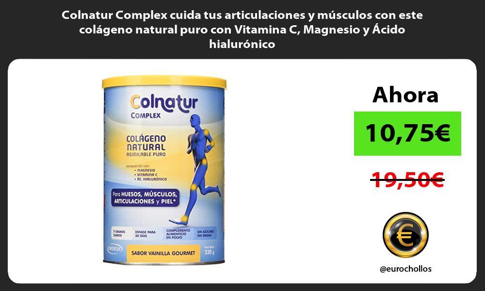 Colnatur Complex cuida tus articulaciones y músculos con este colágeno natural puro con Vitamina C Magnesio y Ácido hialurónico