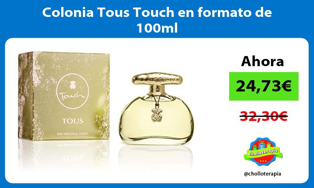 Colonia Tous Touch en formato de 100ml