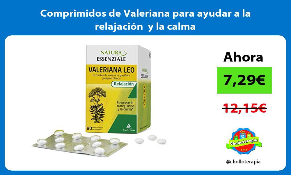 Comprimidos de Valeriana para ayudar a la relajación y la calma