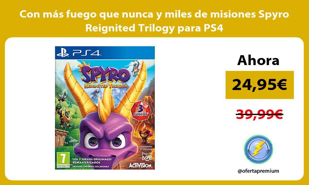 Con más fuego que nunca y miles de misiones Spyro Reignited Trilogy para PS4