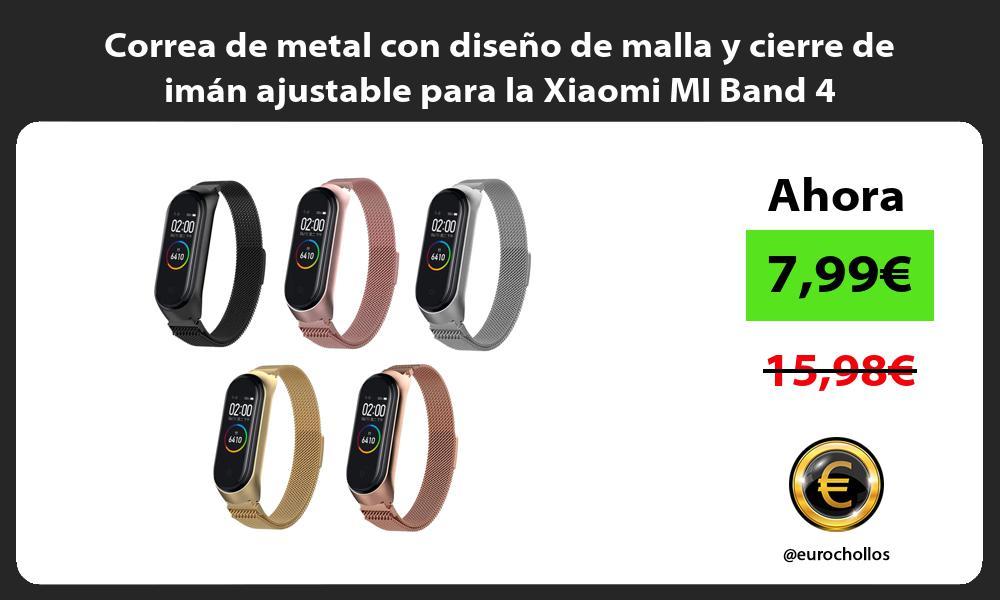 Correa de metal con diseño de malla y cierre de imán ajustable para la Xiaomi MI Band 4