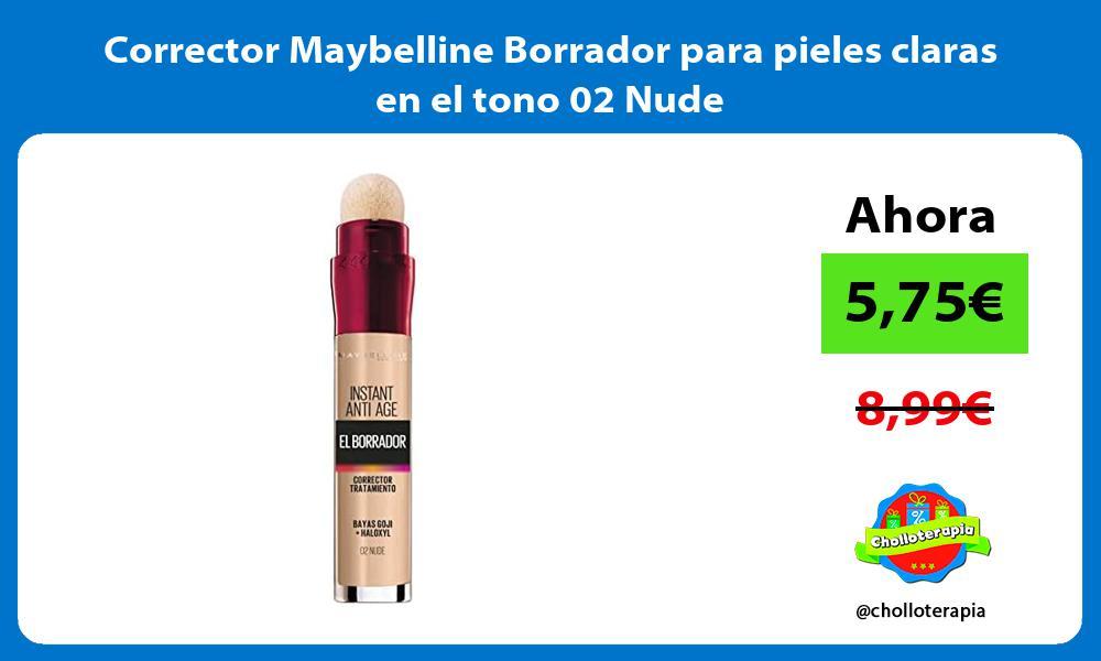 Corrector Maybelline Borrador para pieles claras en el tono 02 Nude