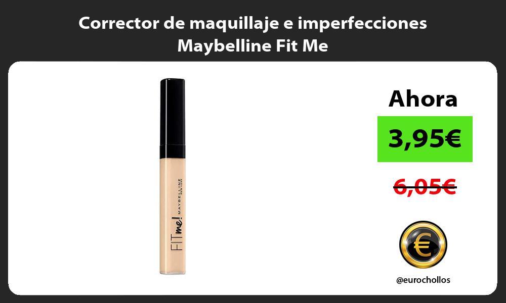 Corrector de maquillaje e imperfecciones Maybelline Fit Me