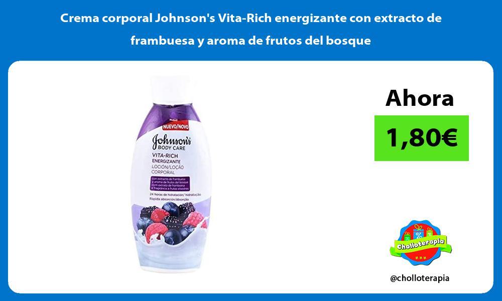 Crema corporal Johnsons Vita Rich energizante con extracto de frambuesa y aroma de frutos del bosque