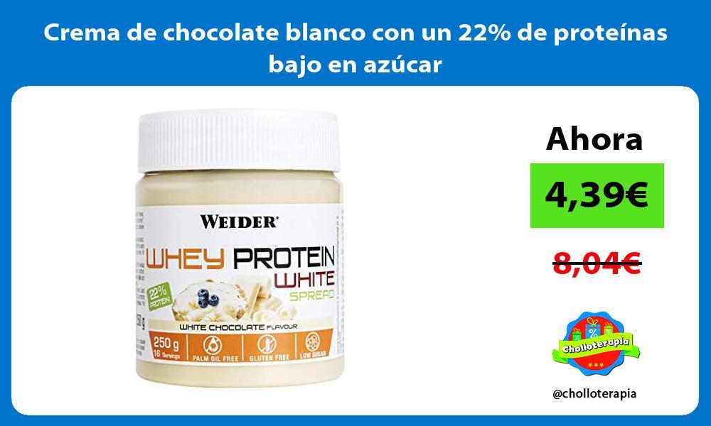 Crema de chocolate blanco con un 22 de proteínas bajo en azúcar