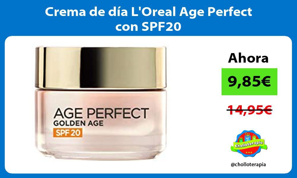 Crema de día LOreal Age Perfect con SPF20