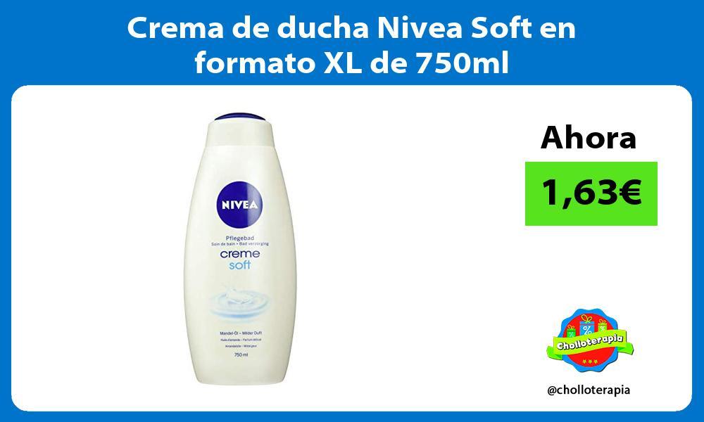 Crema de ducha Nivea Soft en formato XL de 750ml