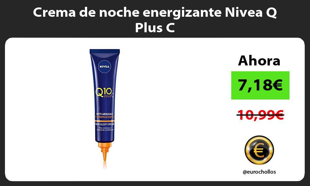 Crema de noche energizante Nivea Q Plus C