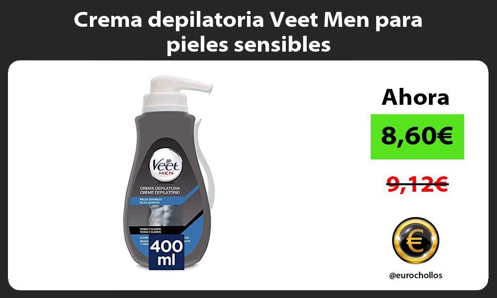 Crema depilatoria Veet Men para pieles sensibles