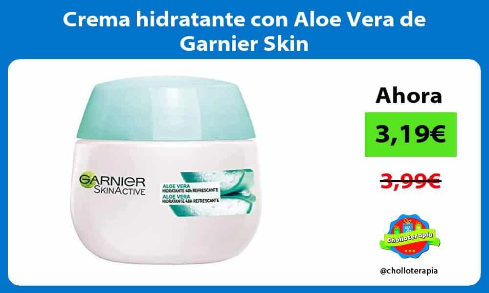 Crema hidratante con Aloe Vera de Garnier Skin