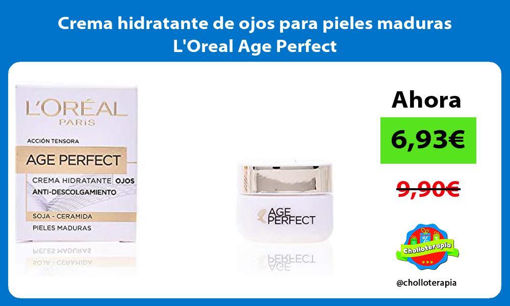 Crema hidratante de ojos para pieles maduras LOreal Age Perfect