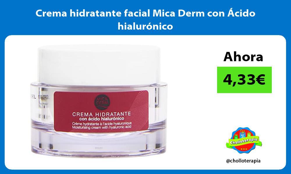 Crema hidratante facial Mica Derm con Ácido hialurónico