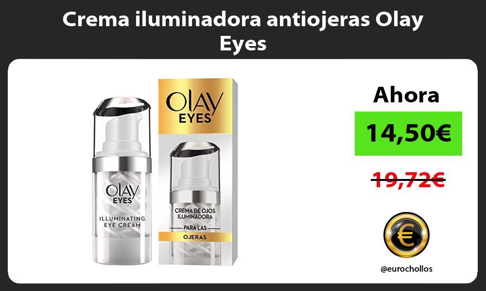 Crema iluminadora antiojeras Olay Eyes