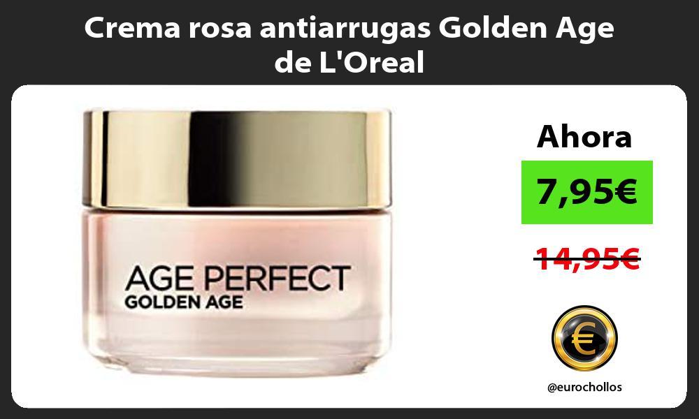 Crema rosa antiarrugas Golden Age de LOreal