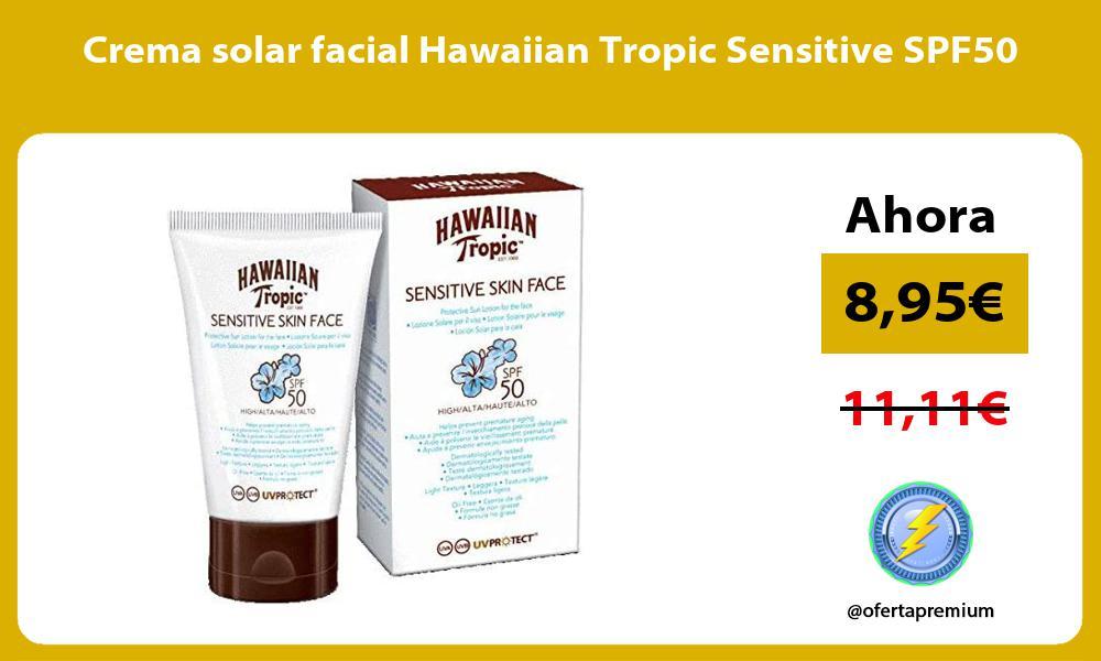 Crema solar facial Hawaiian Tropic Sensitive SPF50