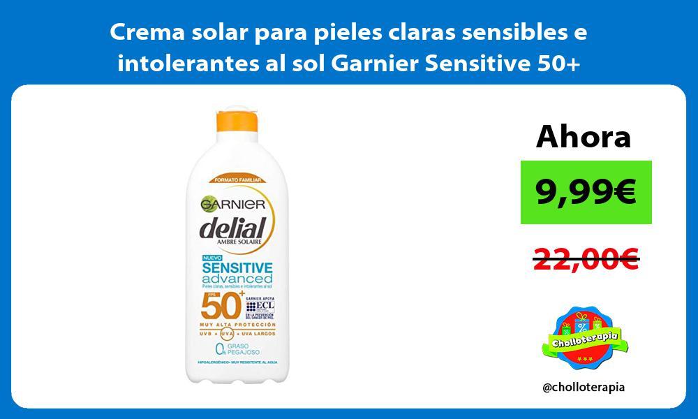 Crema solar para pieles claras sensibles e intolerantes al sol Garnier Sensitive 50