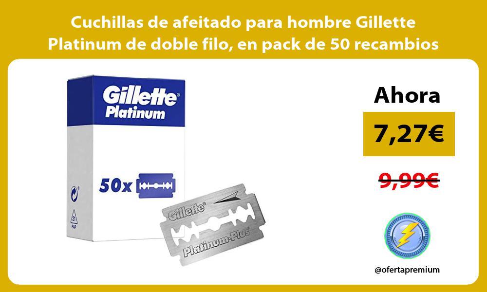 Cuchillas de afeitado para hombre Gillette Platinum de doble filo en pack de 50 recambios