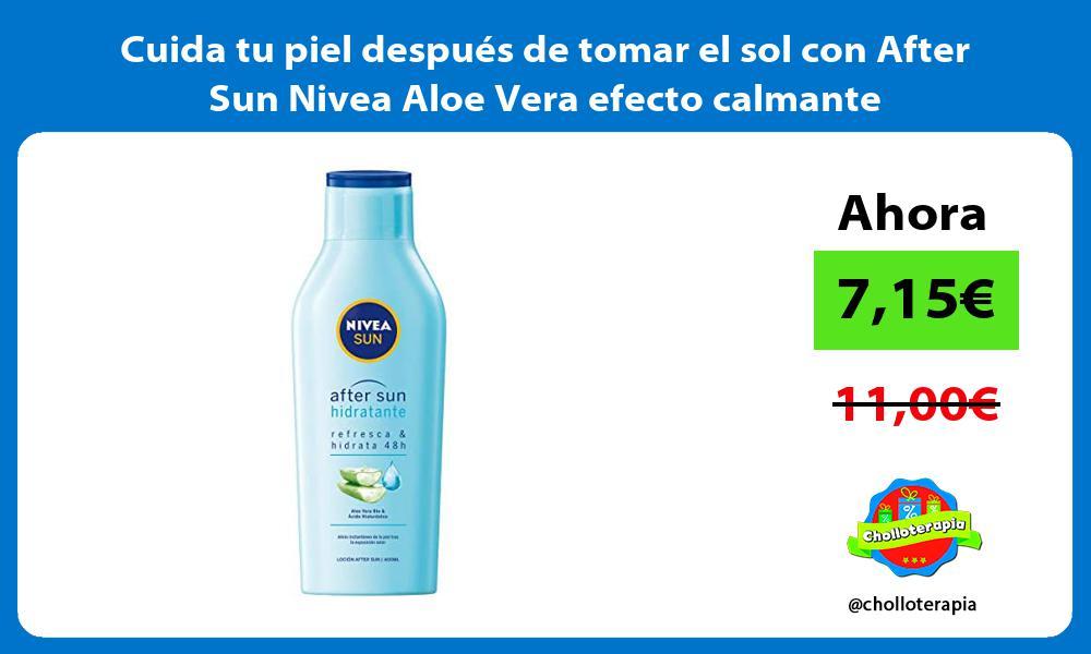Cuida tu piel después de tomar el sol con After Sun Nivea Aloe Vera efecto calmante