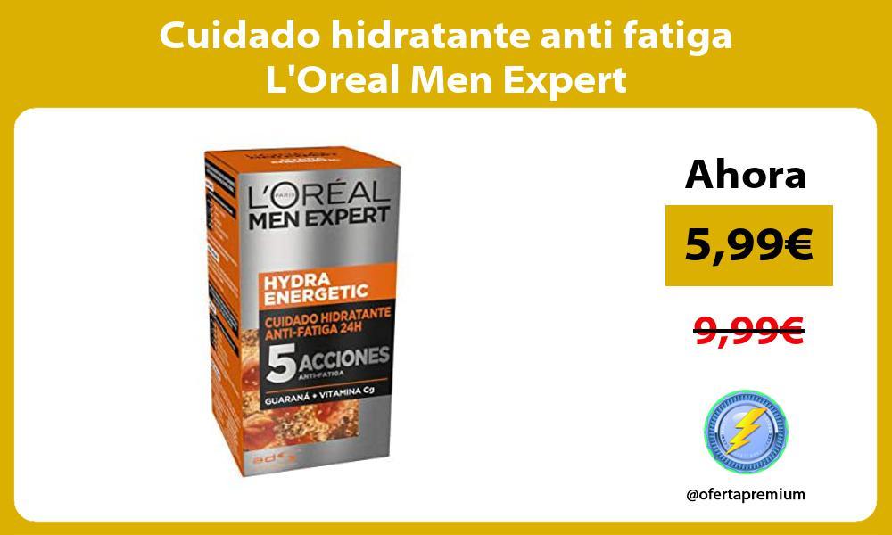 Cuidado hidratante anti fatiga LOreal Men Expert
